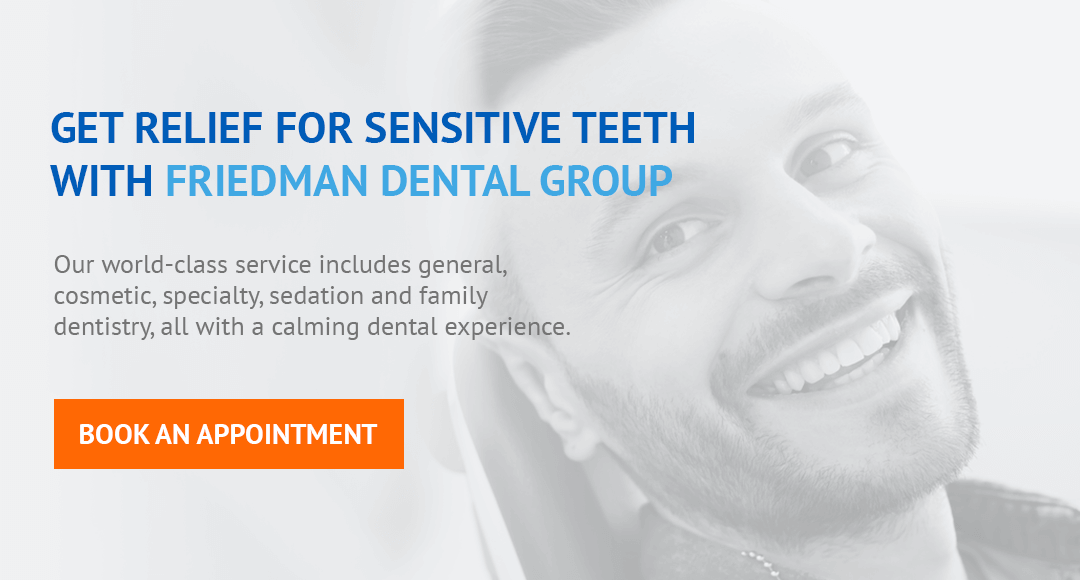 Get relief fro sensitive teeth with Friedman Dental Group