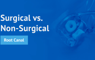 Surgical vs. Non-Surgical Root Canal